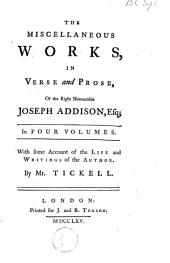 The miscellaneous works, in verse and prose, of the late Right Honourable Joseph Addison: Volume 1