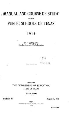 Manual and Course of Study for the Public Schools of Texas  1915 PDF