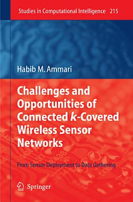 Challenges and Opportunities of Connected K-Covered Wireless Sensor Networks