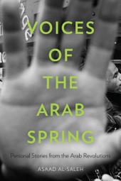Voices of the Arab Spring: Personal Stories from the Arab Revolutions