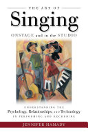 The Art of Singing on Stage and in the Studio