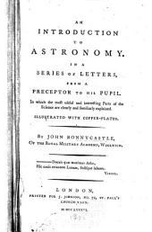 An Introduction to Astronomy in a Series of Letters from a Preceptor to His Pupil...