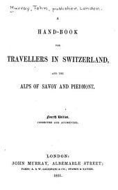 Hand-book for Travellers in Switzerland: And the Alps of Savoy and Piedmont