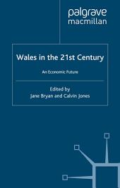 Wales in the 21st Century: An Economic Future
