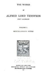 The Works of Alfred, Lord Tennyson: Volume 1