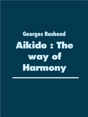 Aikido   The way of Harmony
