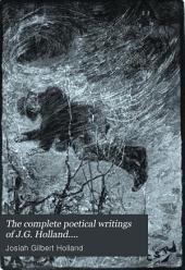 The Complete Poetical Writings of J.G. Holland....