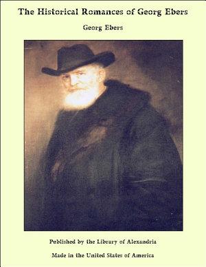 The Historical Romances of Georg Ebers