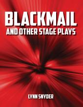 Blackmail: And Other Stage Plays