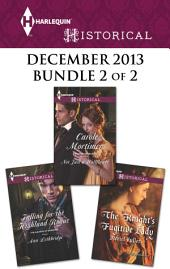 Harlequin Historical December 2013 - Bundle 2 of 2: Not Just a Wallflower\Falling for the Highland Rogue\The Knight's Fugitive Lady