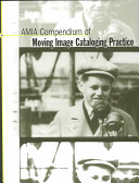 AMIA Compendium of Moving Image Cataloging Practice