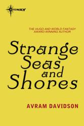 Strange Seas And Shores Book PDF
