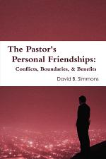 The Pastor's Personal Friendships: Conflicts, Boundaries, and Benefits