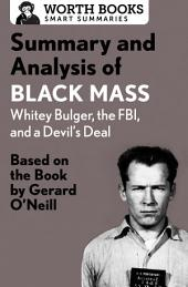 Summary and Analysis of Black Mass: Whitey Bulger, the FBI, and a Devil's Deal: Based on the Book by Dick Lehr and Gerard O'Neill
