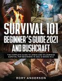 Survival 101 Beginner's Guide 2021 AND Bushcraft