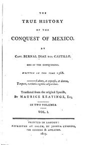 The True History of the Conquest of Mexico: Volume 1