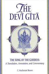 Devi Gita, The: The Song of the Goddess: A Translation, Annotation, and Commentary