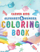 Clever Kids Alphabet And Number Coloring Book