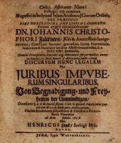 De juribus impuberum singularibus. Von Begnadigung u. Freyheiten der Unmündigen