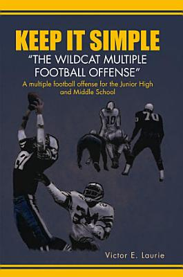 Keep It Simple  the Wildcat Multiple Football Offense