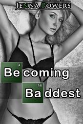 Becoming Baddest (Interracial Erotica)