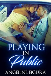 Playing in Public (Explicit Exhibitionism Erotica Bundle)