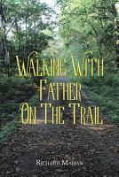 Walking with Father on the Trail PDF