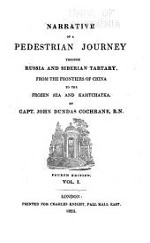 A Pedestrain Journey Through Russia and Siberian Tartary: From the Frontiers of China to the Frozen Sea, and Kamtchatka, Volume 1