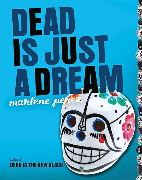 Download Dead Is Just a Dream Book