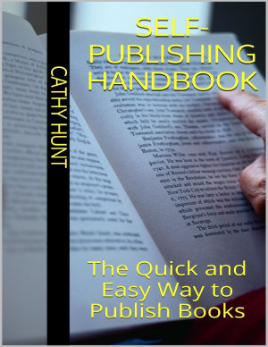 Self Publishing Handbook  The Quick and Easy Way to Publish Books