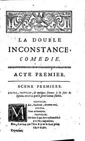 La double inconstance: comédie en trois actes