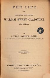 The Life of the Right Honourable Villam Ewart Gladstare
