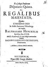 Ex Collegio Feudorum disp. quinta de regalibus maiestatis