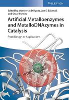 Artificial Metalloenzymes and MetalloDNAzymes in Catalysis PDF