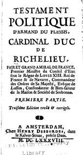 Testament politique d'Armand du Plessis, cardinal duc de Richelieu ...