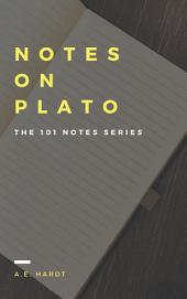 Notes on Plato: The 101 Notes Series