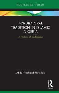 Yoruba Oral Tradition in Islamic Nigeria PDF
