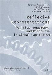 Reflexive Representations: Discourse, Power, and Hegemony in Global Capitalism