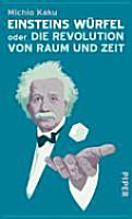 Einsteins W  rfel oder die Revolution von Raum und Zeit PDF