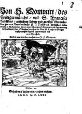 Von S. Dominici, des Predigermünchs, und S. Francisci Barfüssers, artlichem Leben und grossen Greweln: Dem grawen Bettelmünch F. J. Nasen zu Ingelstat dedicirt ...