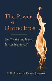 The Power of Divine Eros: The Illuminating Force of Love in Everyday Life