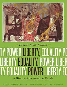 Liberty  Equality  Power  A History of the American People  Concise Edition Book