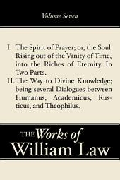 The Spirit of Prayer; The Way to Divine Knowledge, Volume 7