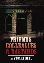 Friends,Colleagues and Bastards