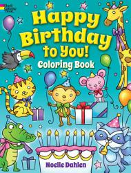 Happy Birthday To You Coloring Book Book PDF