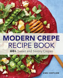 Modern Crepe Recipe Book Book