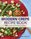 Modern Crepe Recipe Book