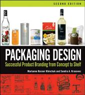 Packaging Design: Successful Product Branding From Concept to Shelf, Edition 2