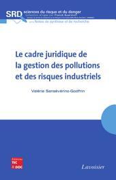 Le cadre juridique de la gestion des pollutions et des risques industriels