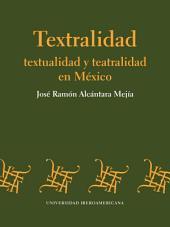 Textralidad: textualidad y teatralidad en México